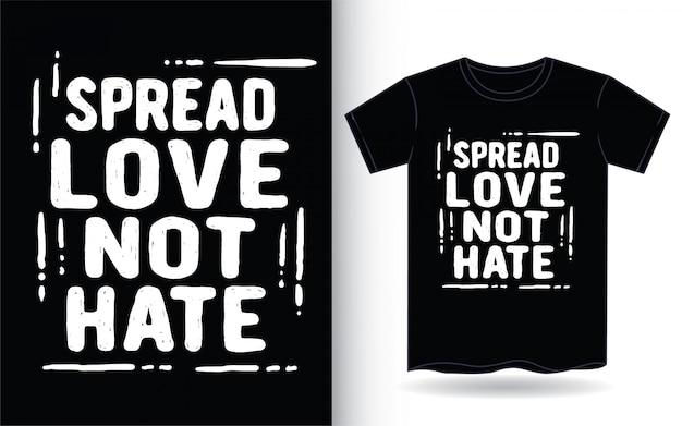 Difundir el amor no odiar la tipografía dibujada a mano para la camiseta