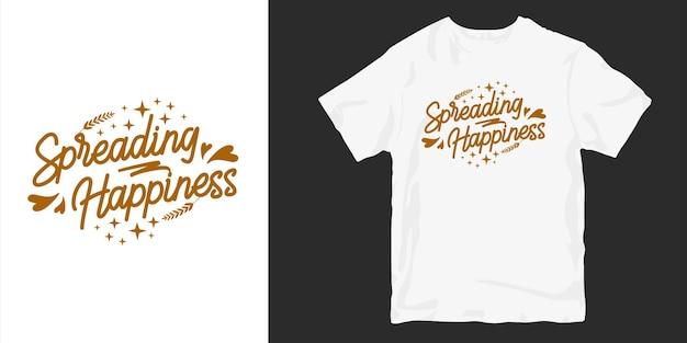 Difundir la felicidad. citas de eslogan de diseño de camiseta de amor y tipografía romántica