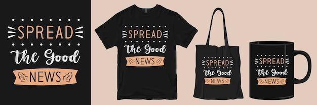 Difundir la mercancía de diseño de camiseta con cita de buenas noticias