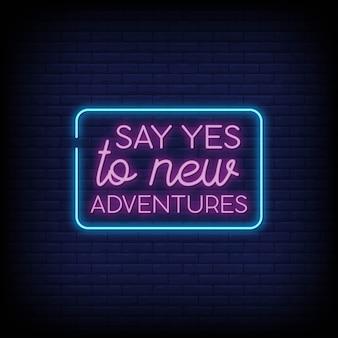 Diga sí a las nuevas aventuras letreros de neón estilo texto vector