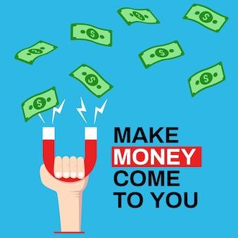 El dinero viene a ti, atrae o tira dinero con un imán