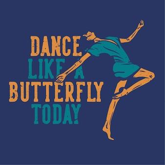 Diseño baila como una mariposa con mujer bailando ilustración plana
