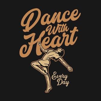 Diseño de baile con corazón todos los días con mujer bailando ilustración vintage