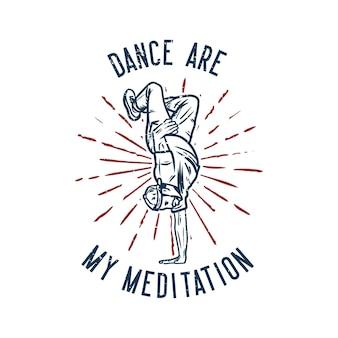 Diseño de baile son mi meditación con hombre bailando estilo libre ilustración vintage