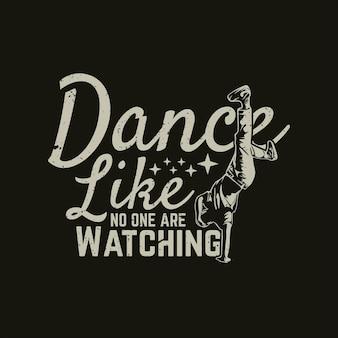 Diseño de camiseta baila como nadie mirando y fondo negro ilustración vintage