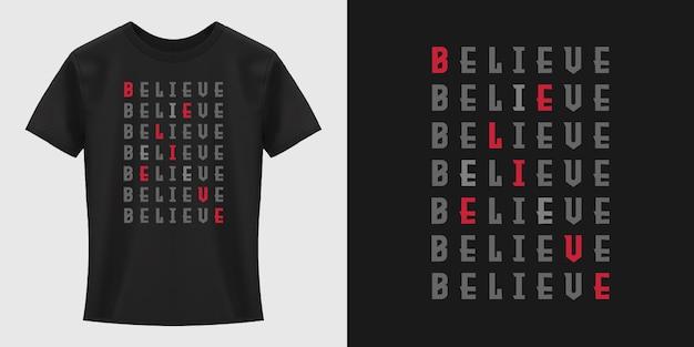 Diseño de camiseta believe typography