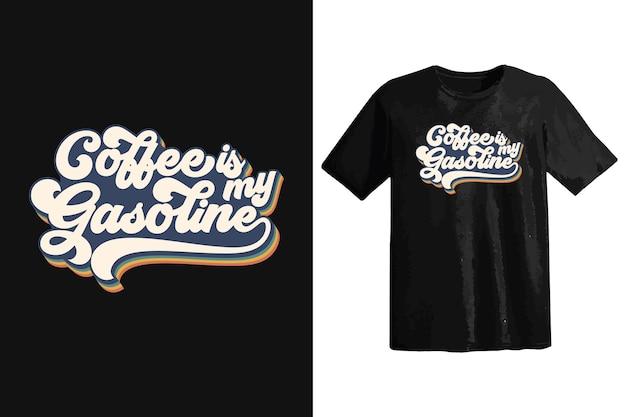 Diseño de camiseta de café de moda, tipografía vintage y arte de letras, lema retro