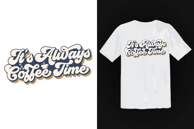 Diseño de camiseta de café, tipografía vintage y arte de letras, lema retro