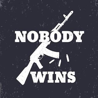 Diseño de camiseta, estampado, nadie gana con rifle de asalto, blanco sobre oscuro