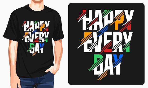 Diseño de camiseta feliz todos los días