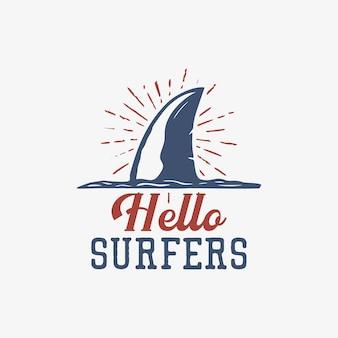 Diseño de camiseta hola surfistas con ilustración vintage de aletas de tiburón