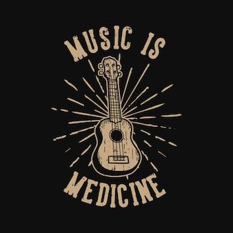 Diseño de camiseta lema tipografía música es medicina con ukelele ilustración vintage