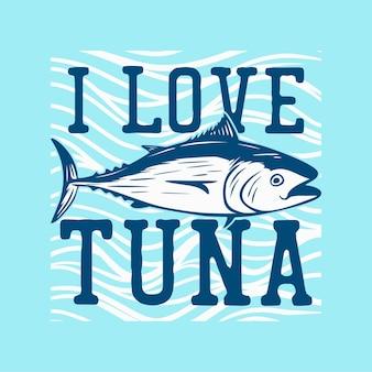 Diseño de camiseta me encanta el atún con atún ilustración vintage