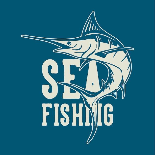 Diseño de camiseta pesca en el mar con pez marlin ilustración vintage