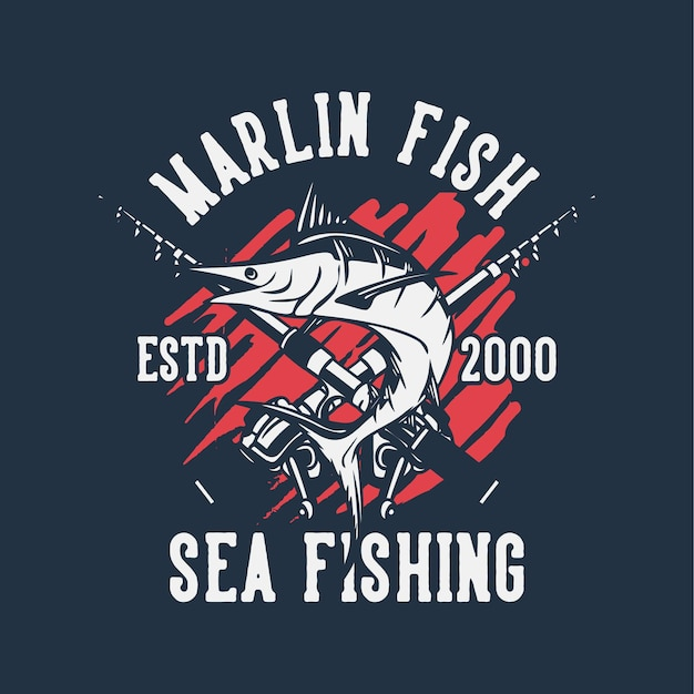 Diseño de camiseta pez marlin pesca en el mar estd 2000 con ilustración vintage de pez marlin