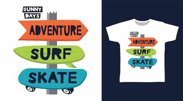 Diseño de camiseta de tipografía adventure surf skate.