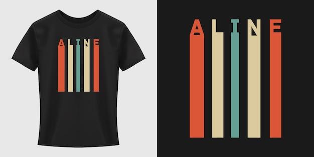 Diseño de camiseta de tipografía aline