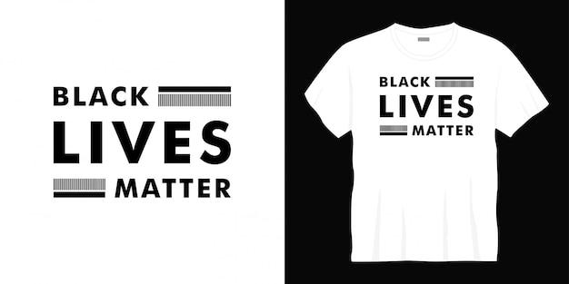 Diseño de camiseta de tipografía black lives matter