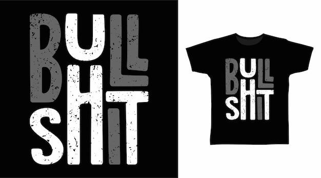 Diseño de camiseta de tipografía de bull shit.