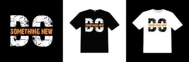 Diseño de camiseta de tipografía do something new