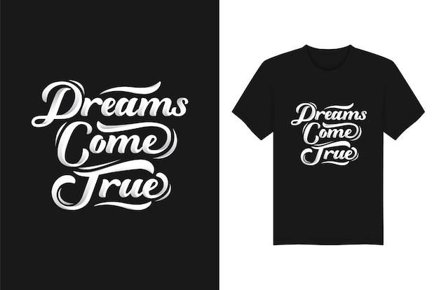 Diseño de camiseta de tipografía dreams come true lettering