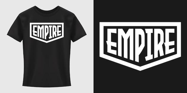 Diseño de camiseta de tipografía empire