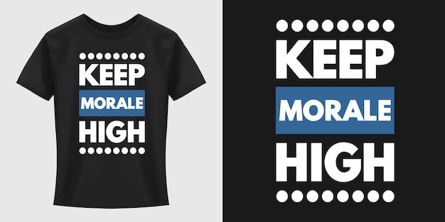 Diseño de camiseta de tipografía keep morale high