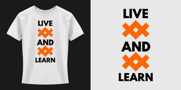 Diseño de camiseta de tipografía live and learn