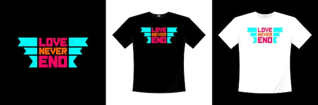 Diseño de camiseta tipografía love never end