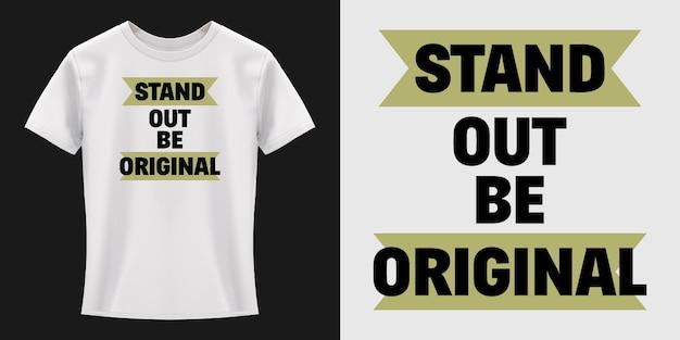 Diseño de camiseta de tipografía stand out be original