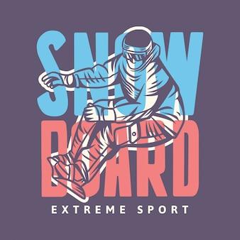 Diseño de camiseta de tipografía vintage de deporte extremo de snowboard con ilustración de snowboarder