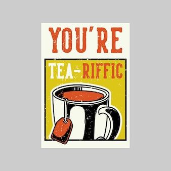 Diseño de cartel vintage eres ilustración retro tea-riffic
