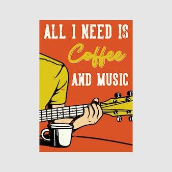 Diseño de carteles al aire libre, todo lo que necesito es café y música, ilustración vintage