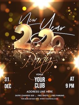 Diseño de flyer de fiesta de año nuevo con texto 3d golden 2020 y detalles del evento sobre fondo marrón bokeh lighting effect.