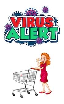 Diseño de fuente de alerta de virus con una niña de pie junto al carrito de la compra aislado sobre fondo blanco.