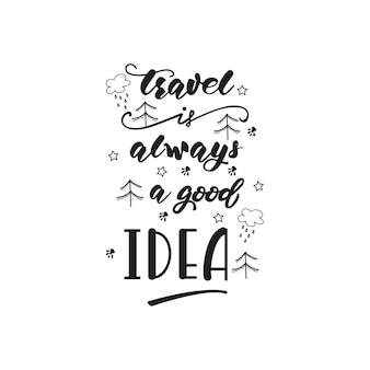 Diseño de letras con una frase de viaje. ilustración vectorial