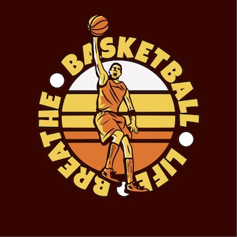 Diseño de logotipo baloncesto vida respirar con hombre jugando baloncesto haciendo slam dunk vintage ilustración