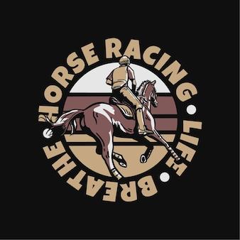 Diseño de logotipo lema tipografía carrera de caballos vida respirar con hombre montando caballo ilustración vintage