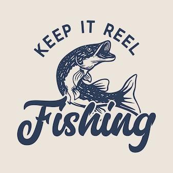 Diseño de logotipo manténgalo pescando con carrete de pesca con lucio del norte ilustración vintage