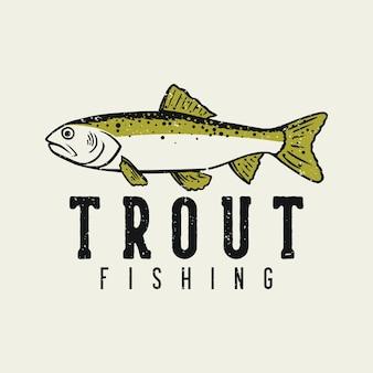 Diseño de logotipo pesca de truchas con ilustración vintage de peces trucha
