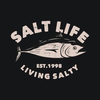 Diseño de logotipo salt life living salado est 1998 con atún ilustración vintage