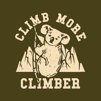 Diseño de logotipo subir más escalador con koala trepando una cuerda ilustración vintage