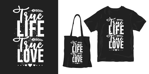 Diseño de moda de camiseta de cartel de letras de tipografía. la verdadera vida el verdadero amor