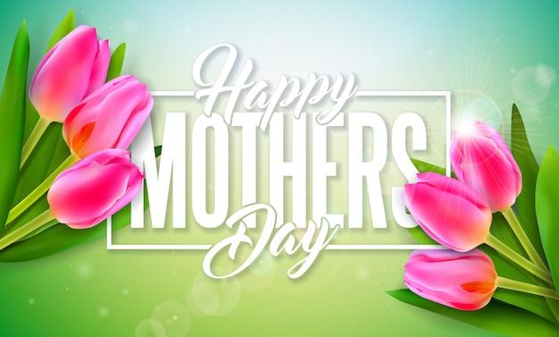 Diseño de tarjeta de felicitación del día de la madre feliz con flor de tulipán y letra de tipografía
