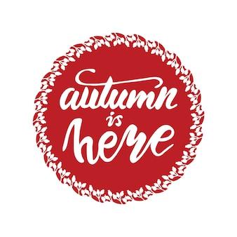 Diseño de tarjeta de felicitación con letras otoño está aquí. ilustración vectorial
