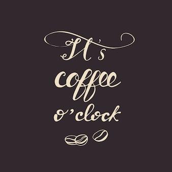 Diseño de la tarjeta con letras es la hora del café. ilustración vectorial