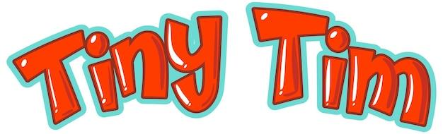 Diseño de texto del logo de tiny tim