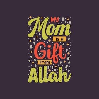 Diseño de tipografía islámica mi mamá es un regalo de allah