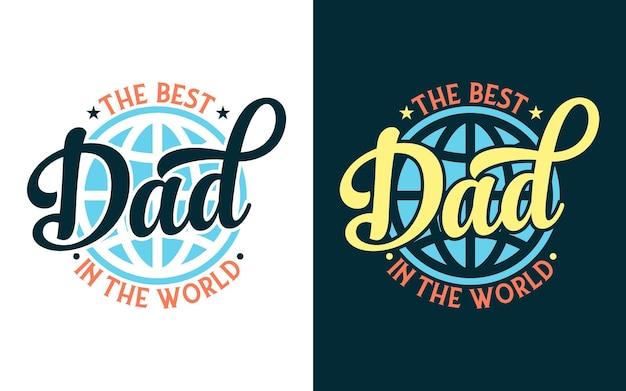 Diseño de tipografía con mensaje el mejor papá del mundo para pegatina, tarjeta de regalo, camiseta, taza