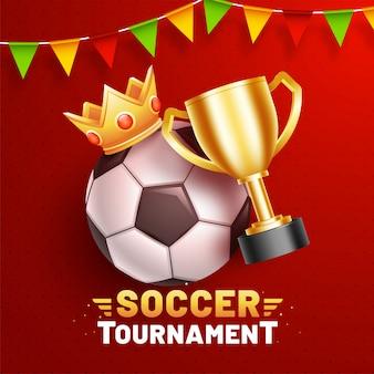 Diseño de torneo de fútbol con ilustración de balón de fútbol y copa.